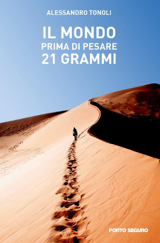 """Copertina del libro """"Il mondo prima di pesare 21 grammi"""" di Alessandro Tonoli del 2020"""