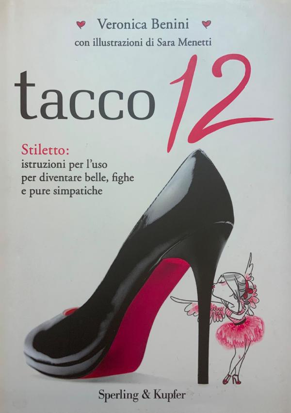 """Copertina del libro """"Tacco 12"""" di Veronica Benini del 2013"""